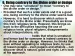 6 being contrary to the divine order or design