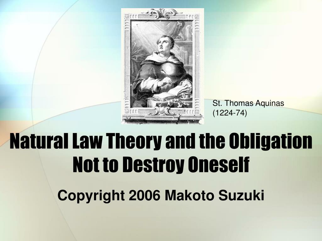 natural law theory and the obligation not to destroy oneself l.