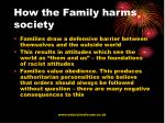 how the family harms society