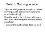 belief in god is ignorance