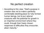 no perfect creation