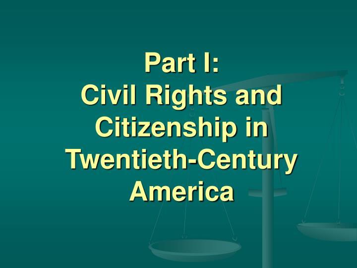 Part i civil rights and citizenship in twentieth century america