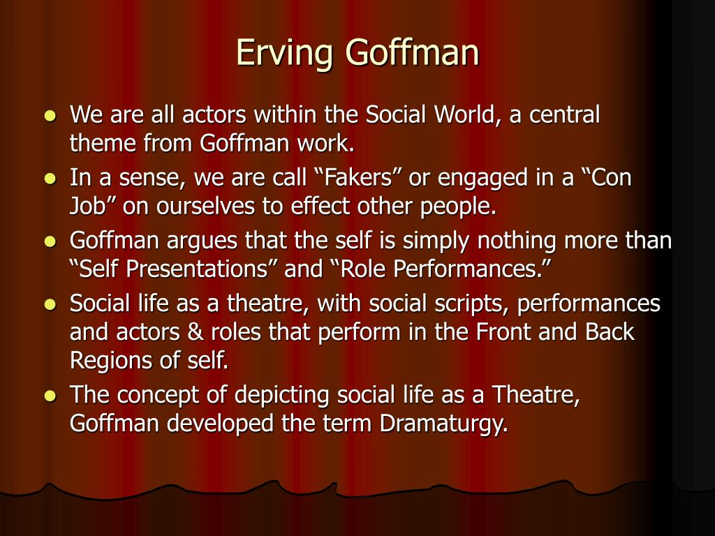 the life of erving goffman Erving goffman pioneered the study of social interactions in everyday life and  made numerous lasting contributions to the field of sociology.