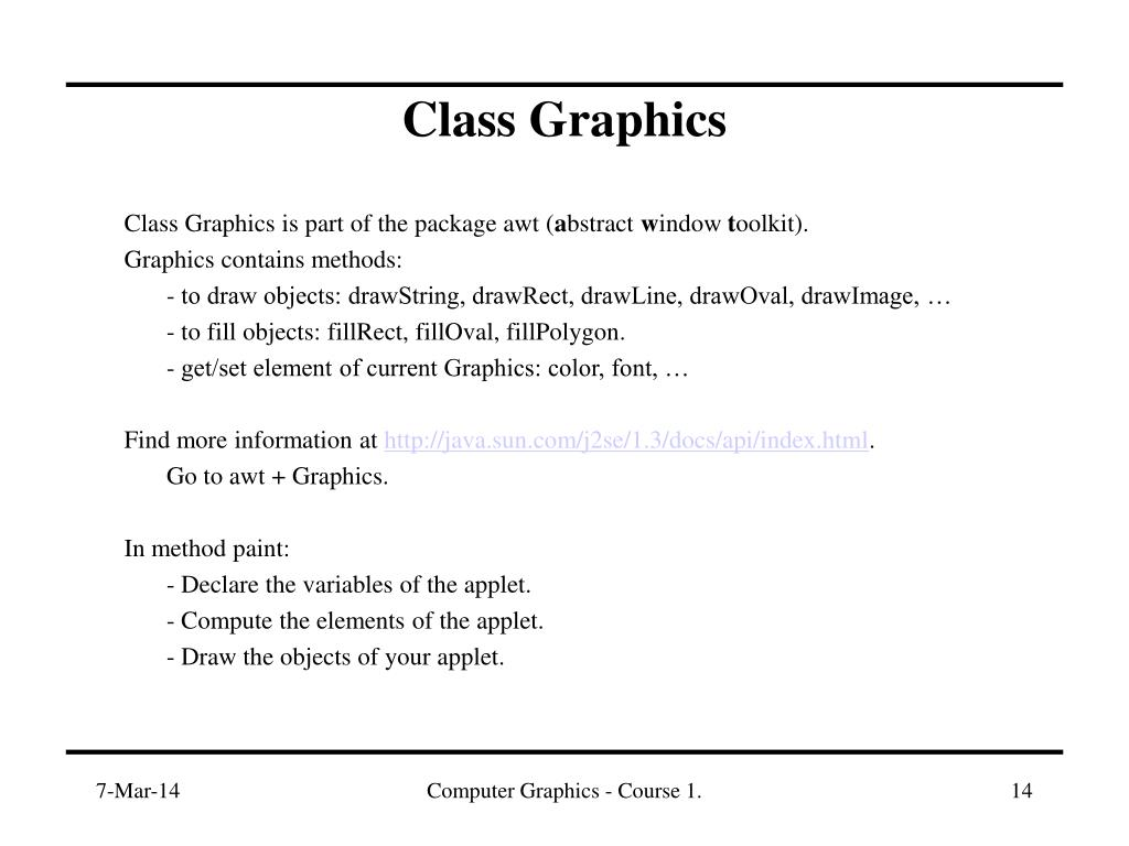 Class Graphics is part of the package awt (