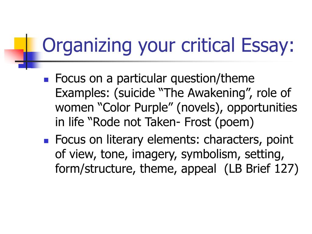 Organizing your critical Essay: