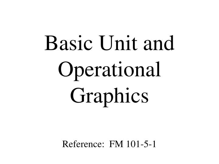 basic unit and operational graphics n.