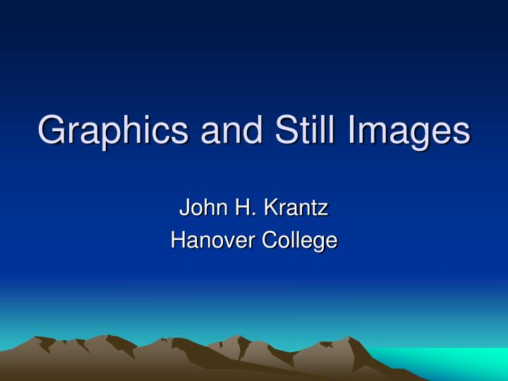 graphics and still images n.