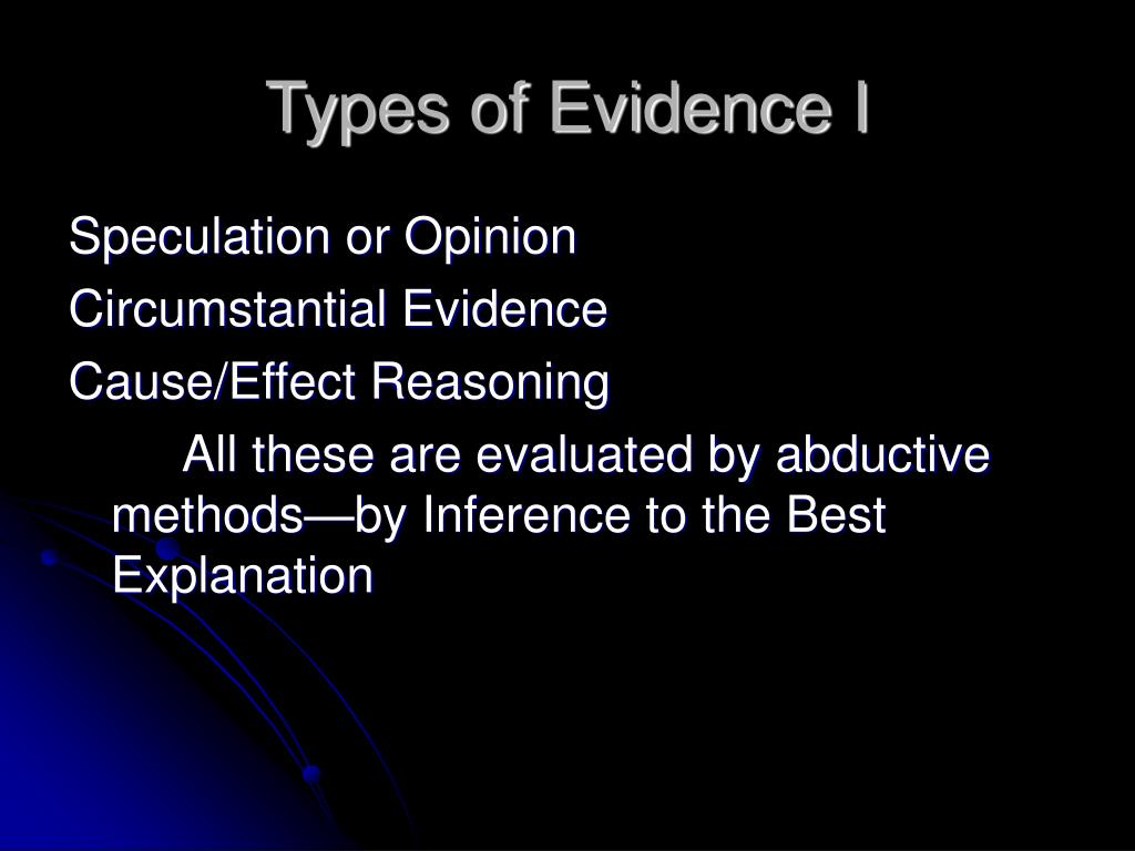 Types of Evidence I