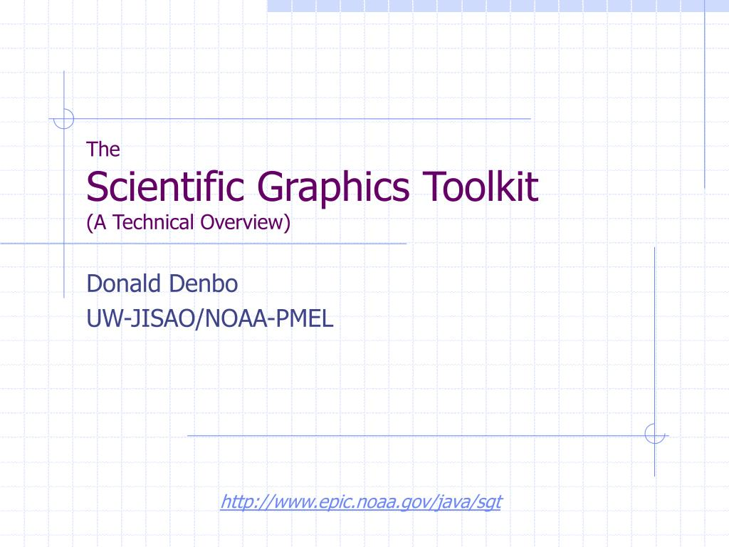 the scientific graphics toolkit a technical overview l.