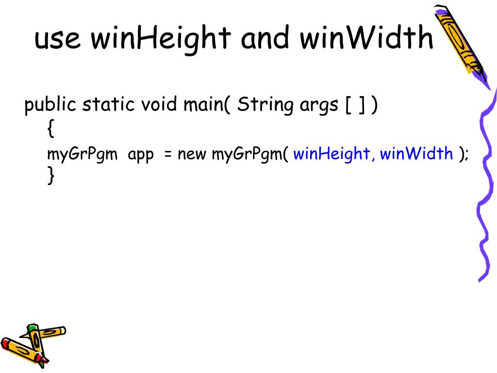use winHeight and winWidth