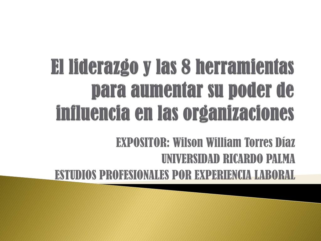 el liderazgo y las 8 herramientas para aumentar su poder de influencia en las organizaciones l.