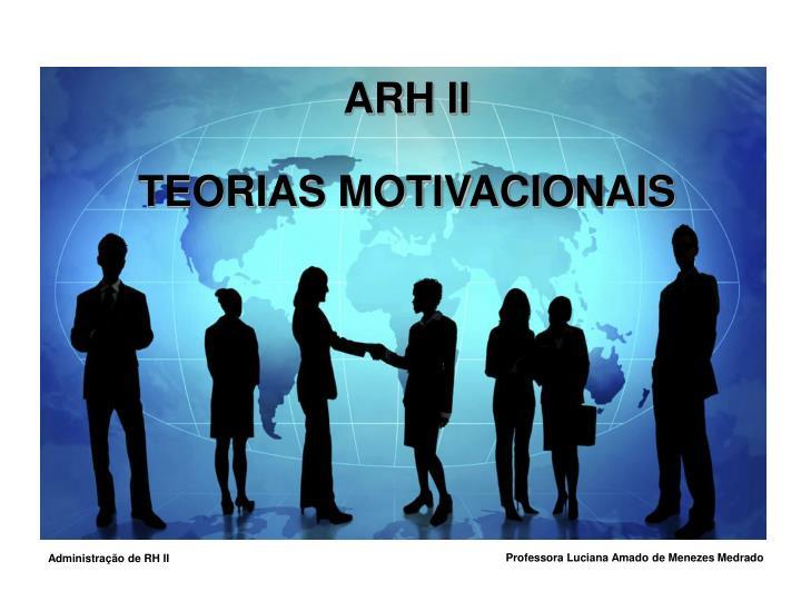 Arh ii teorias motivacionais