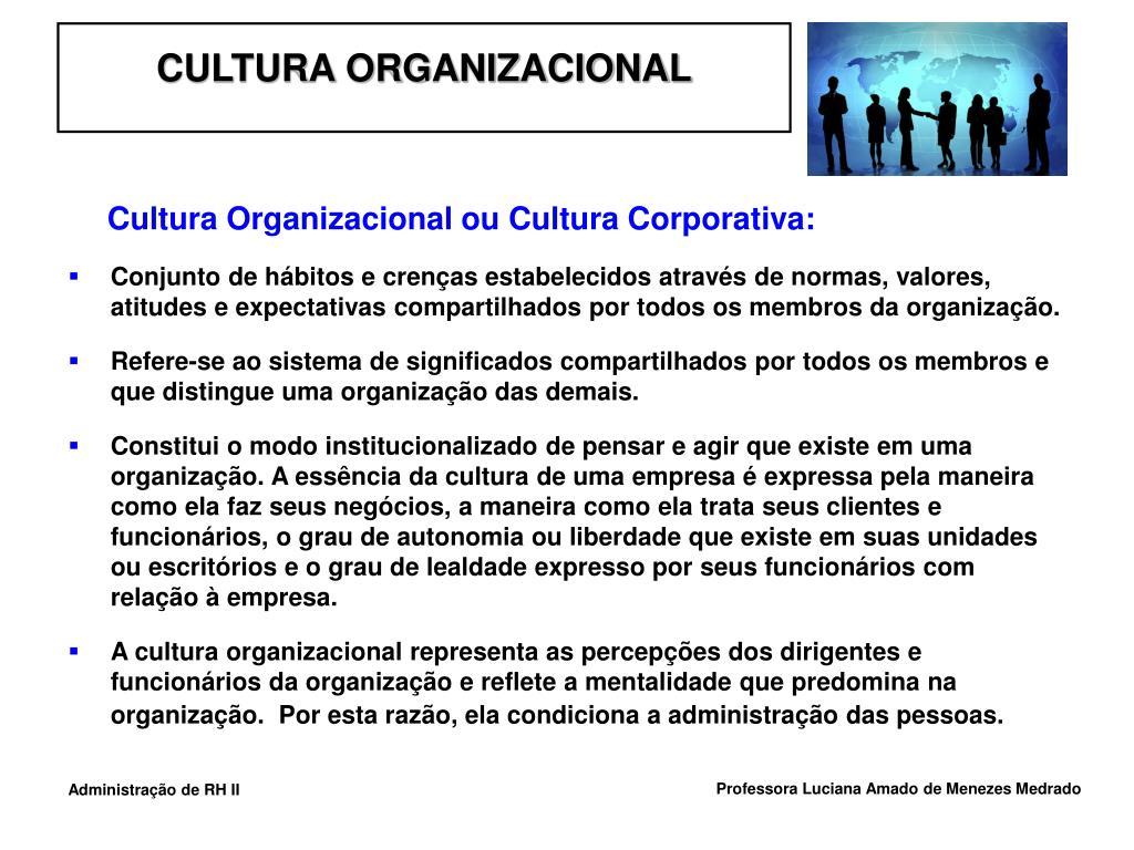 Cultura Organizacional ou Cultura Corporativa: