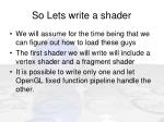 so lets write a shader