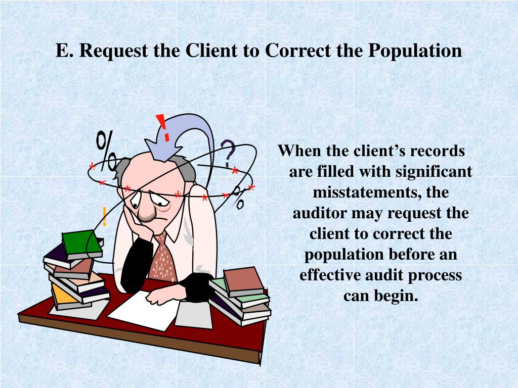 E. Request the Client to Correct the Population