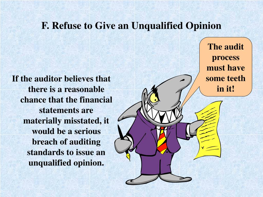 F. Refuse to Give an Unqualified Opinion