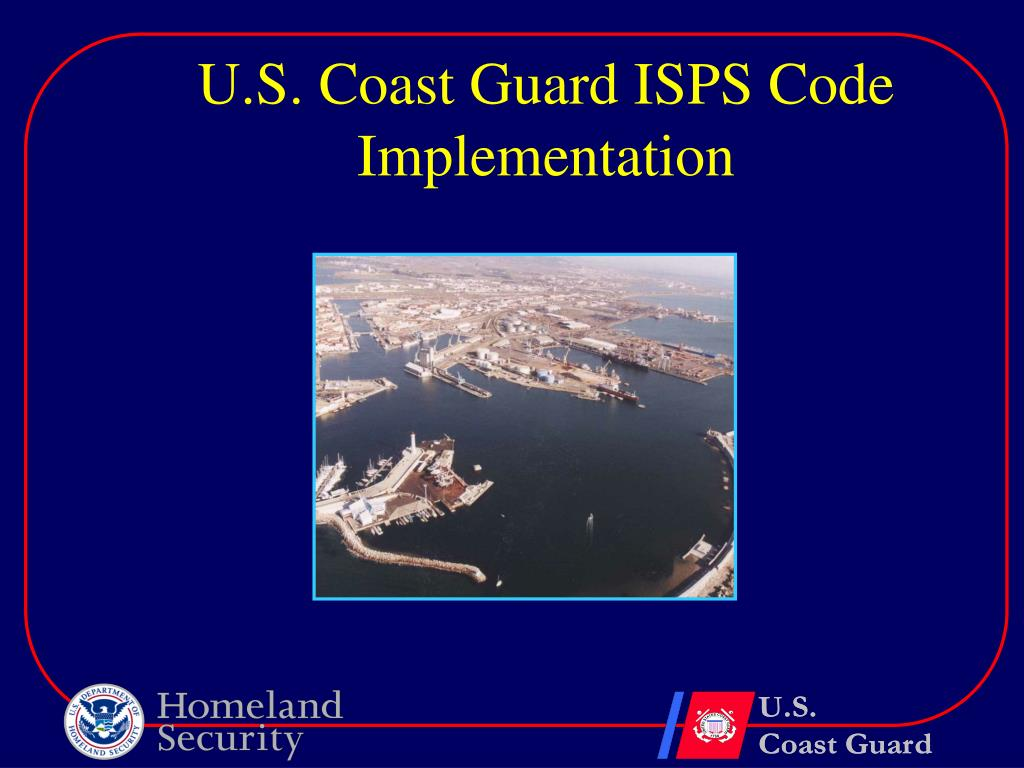 u s coast guard isps code implementation l.