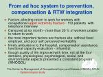 from ad hoc system to prevention compensation rtw integration44