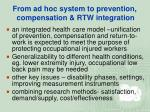 from ad hoc system to prevention compensation rtw integration45