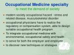 occupational medicine specialty to meet the demand of society