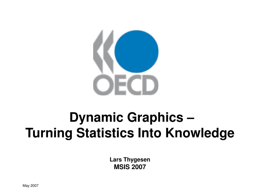 dynamic graphics turning statistics into knowledge lars thygesen msis 2007 l.