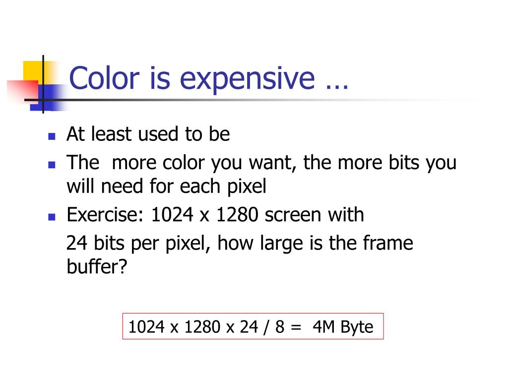 Color is expensive …