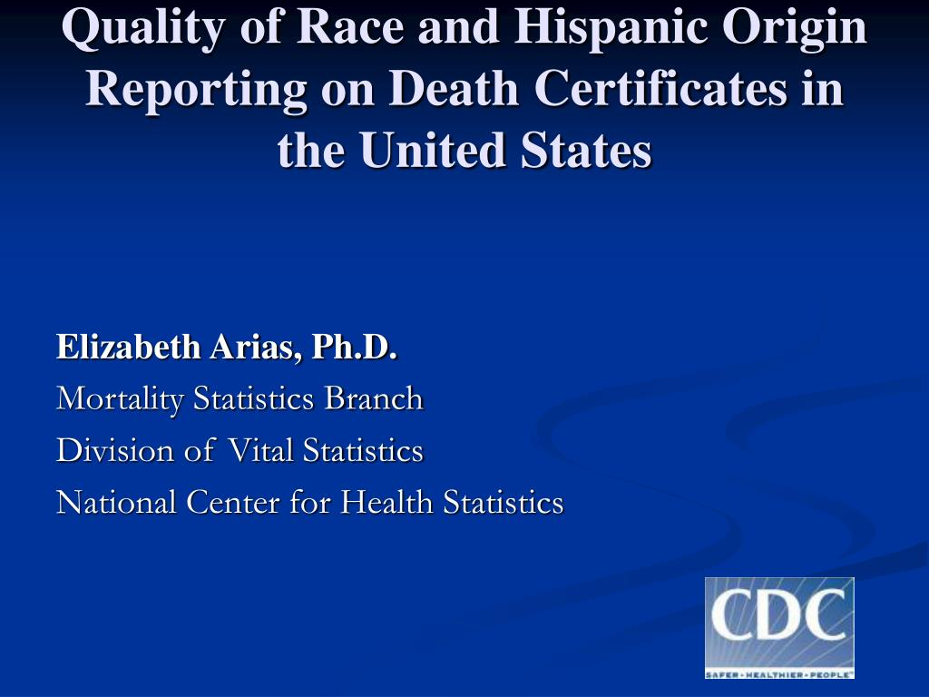 quality of race and hispanic origin reporting on death certificates in the united states l.