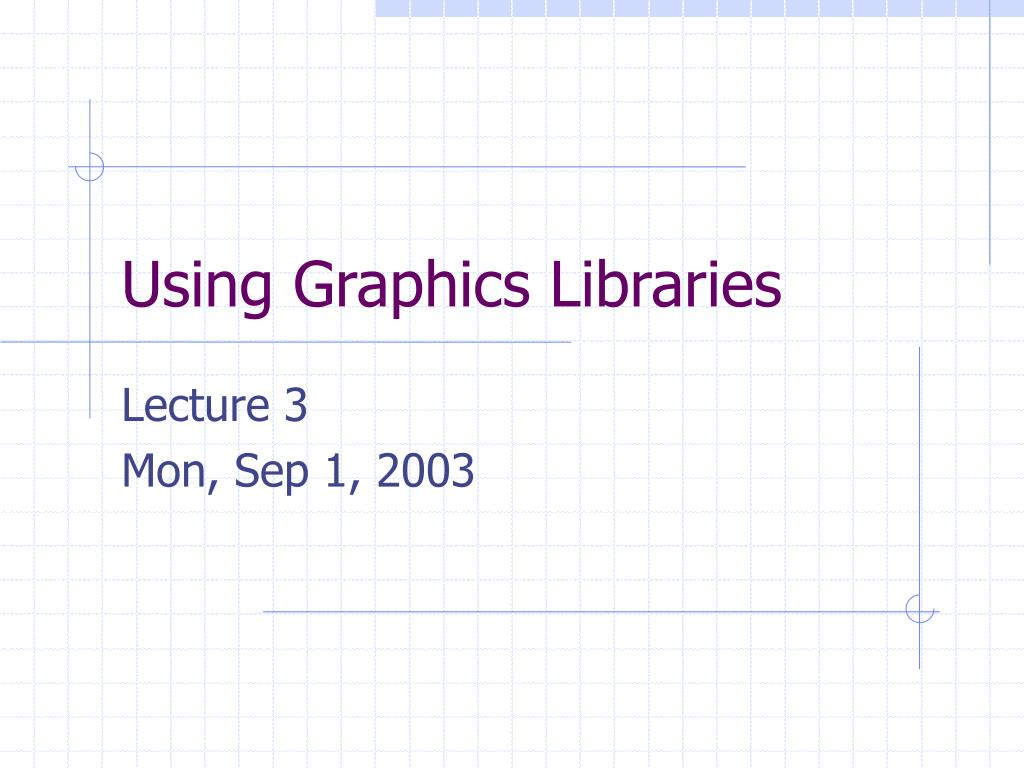 using graphics libraries l.