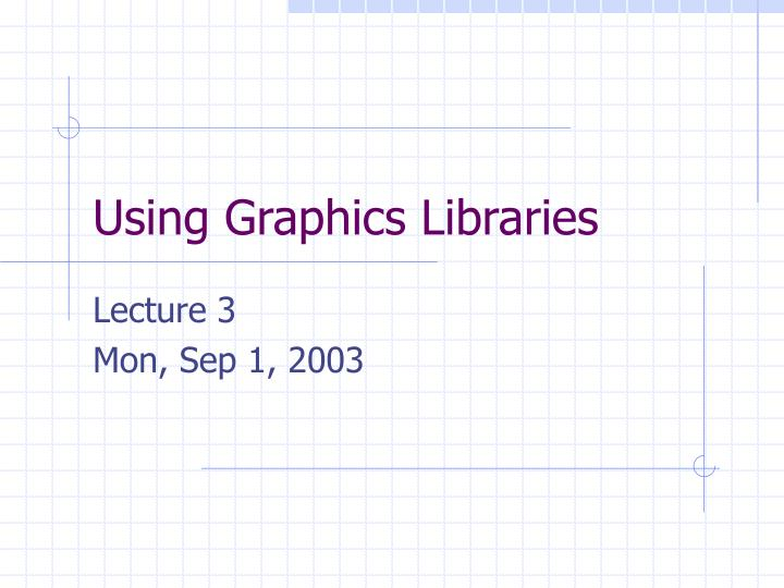 using graphics libraries n.
