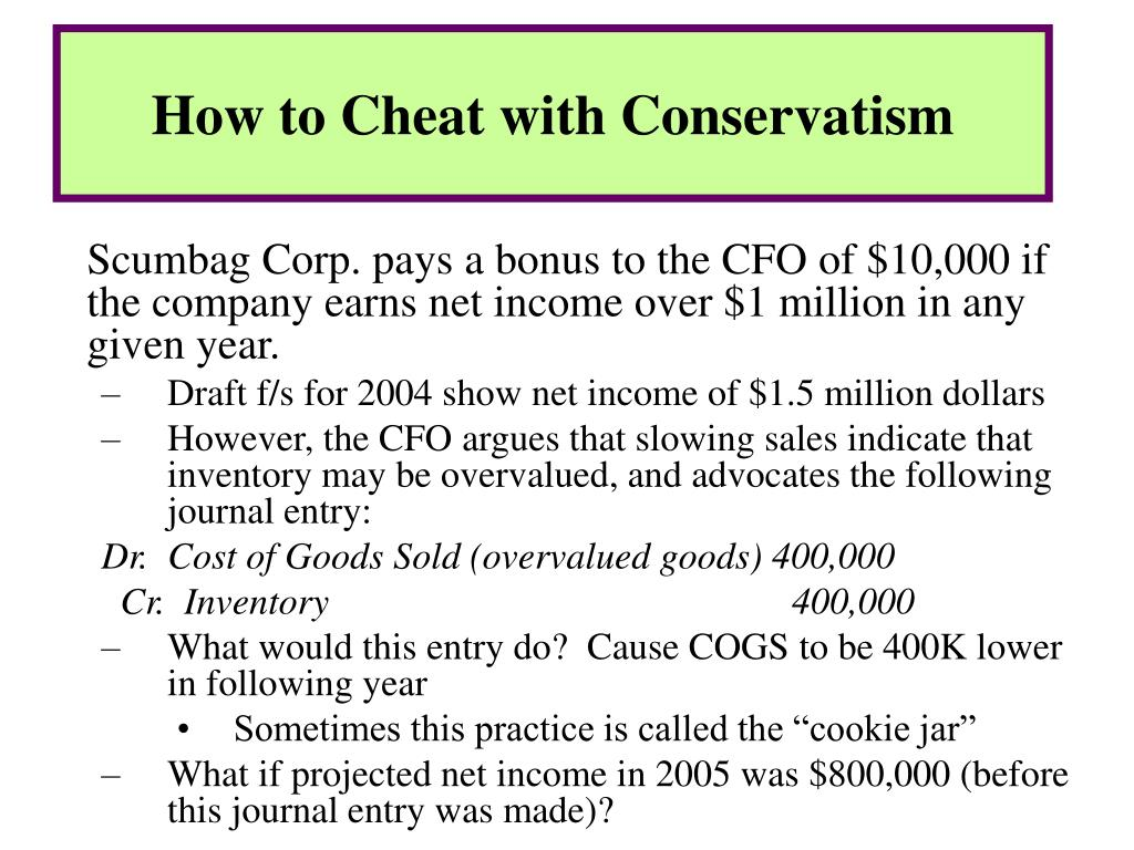 Scumbag Corp. pays a bonus to the CFO of $10,000 if the company earns net income over $1 million in any given year.