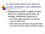 is maximizing stock price good for society employees and customers
