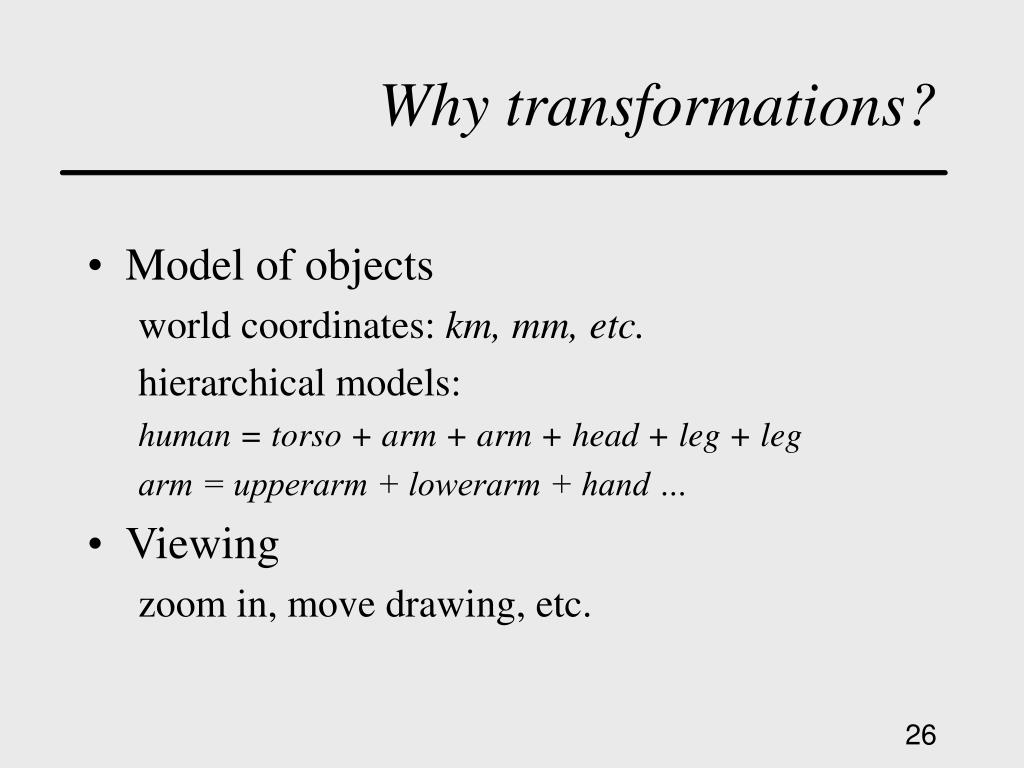 Why transformations?