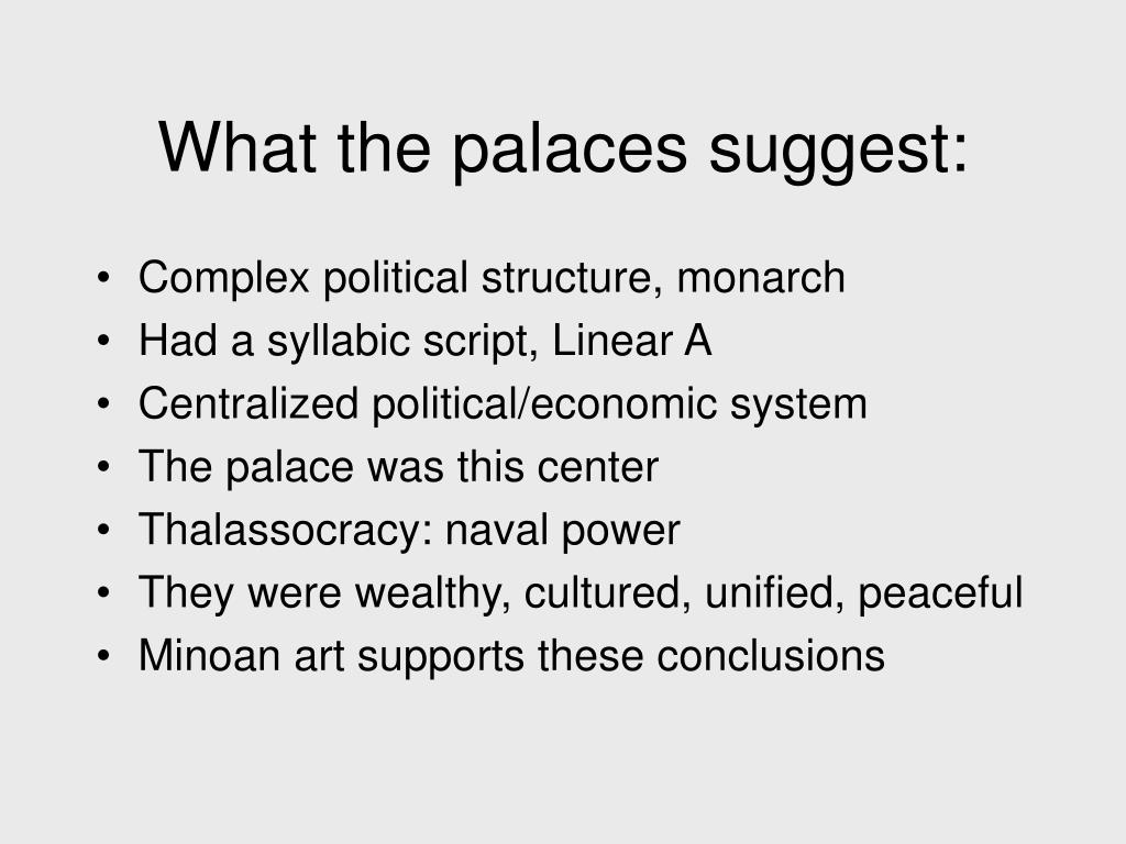 What the palaces suggest: