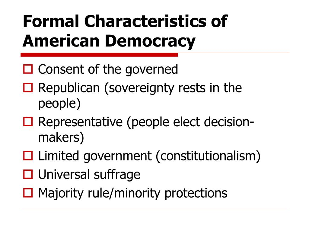 Formal Characteristics of American Democracy