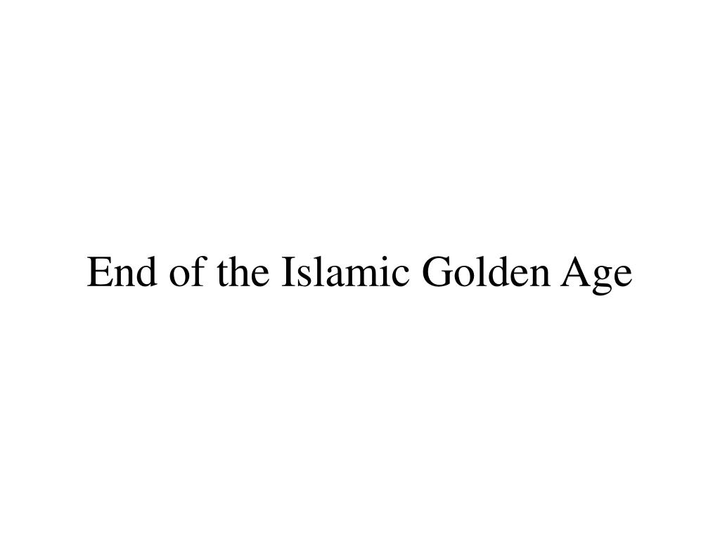 end of the islamic golden age l.