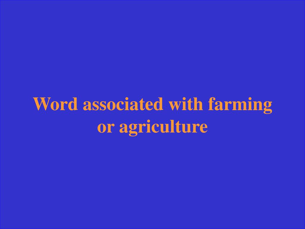 Word associated with farming