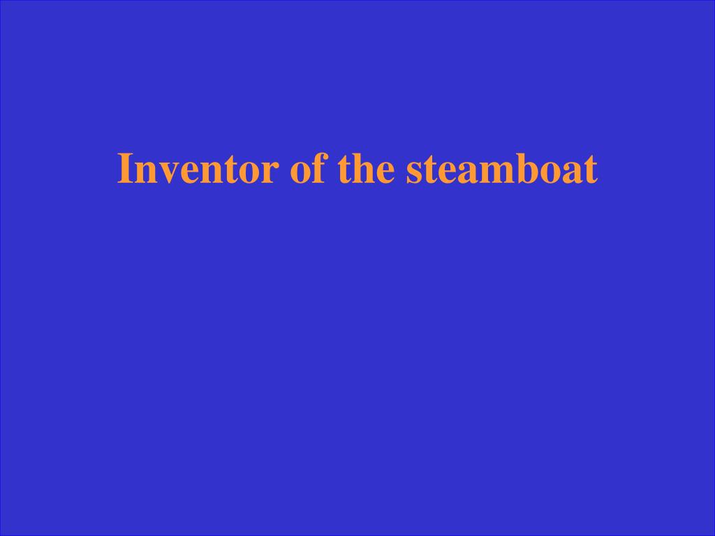 Inventor of the steamboat