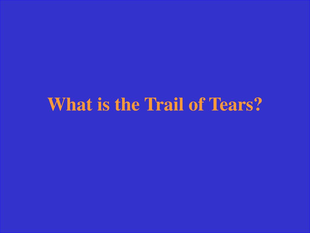 What is the Trail of Tears?