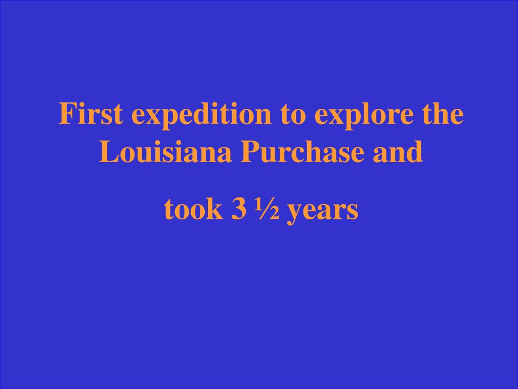 First expedition to explore the Louisiana Purchase and