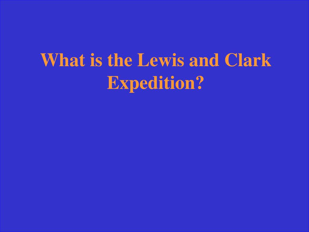 What is the Lewis and Clark Expedition?