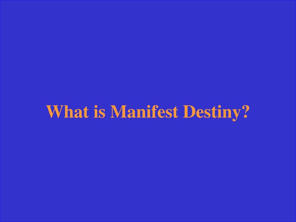 What is Manifest Destiny?