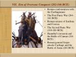 vii era of overseas conquest 282 146 bce