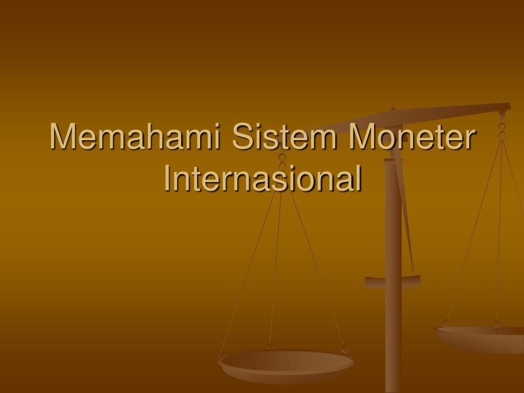 memahami sistem moneter internasional l.