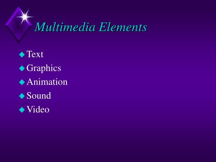 Multimedia elements