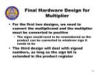 final hardware design for multiplier50