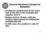 second hardware design for multiplier
