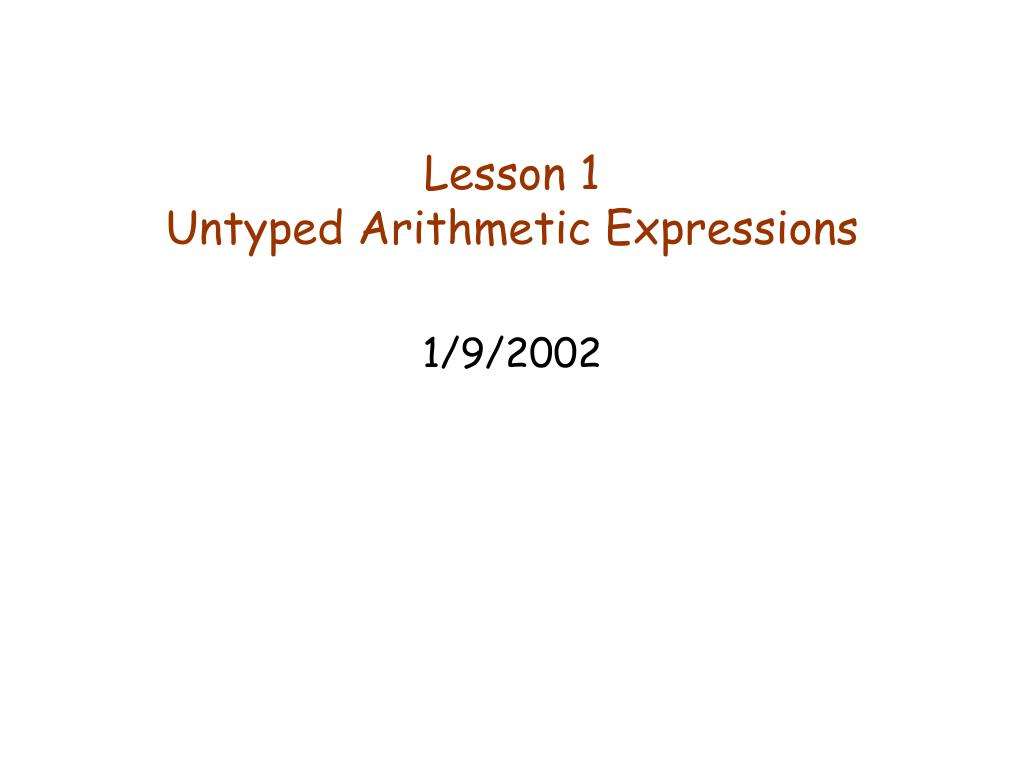lesson 1 untyped arithmetic expressions l.