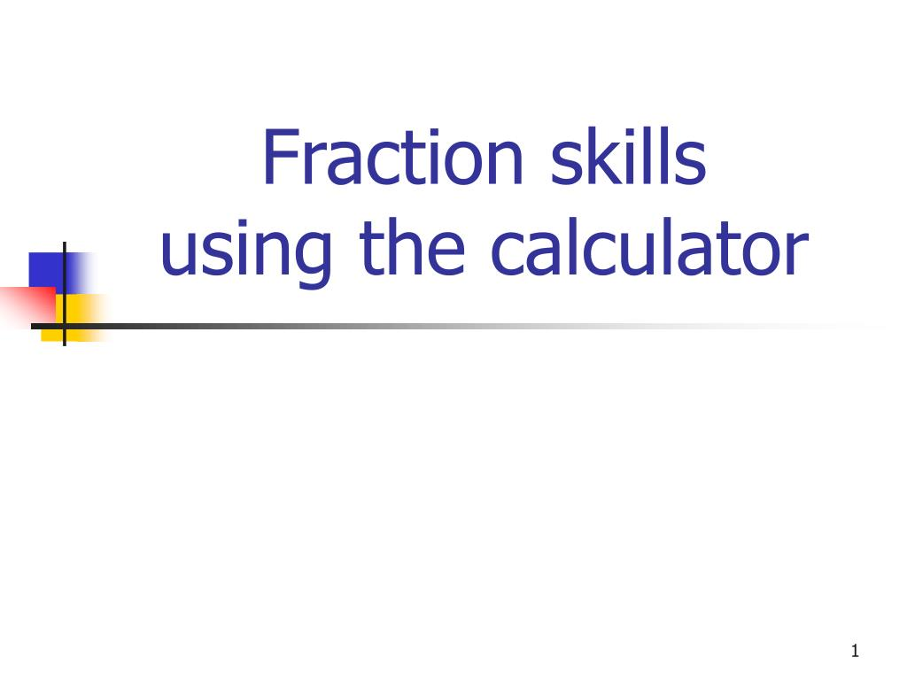 fraction skills using the calculator l.