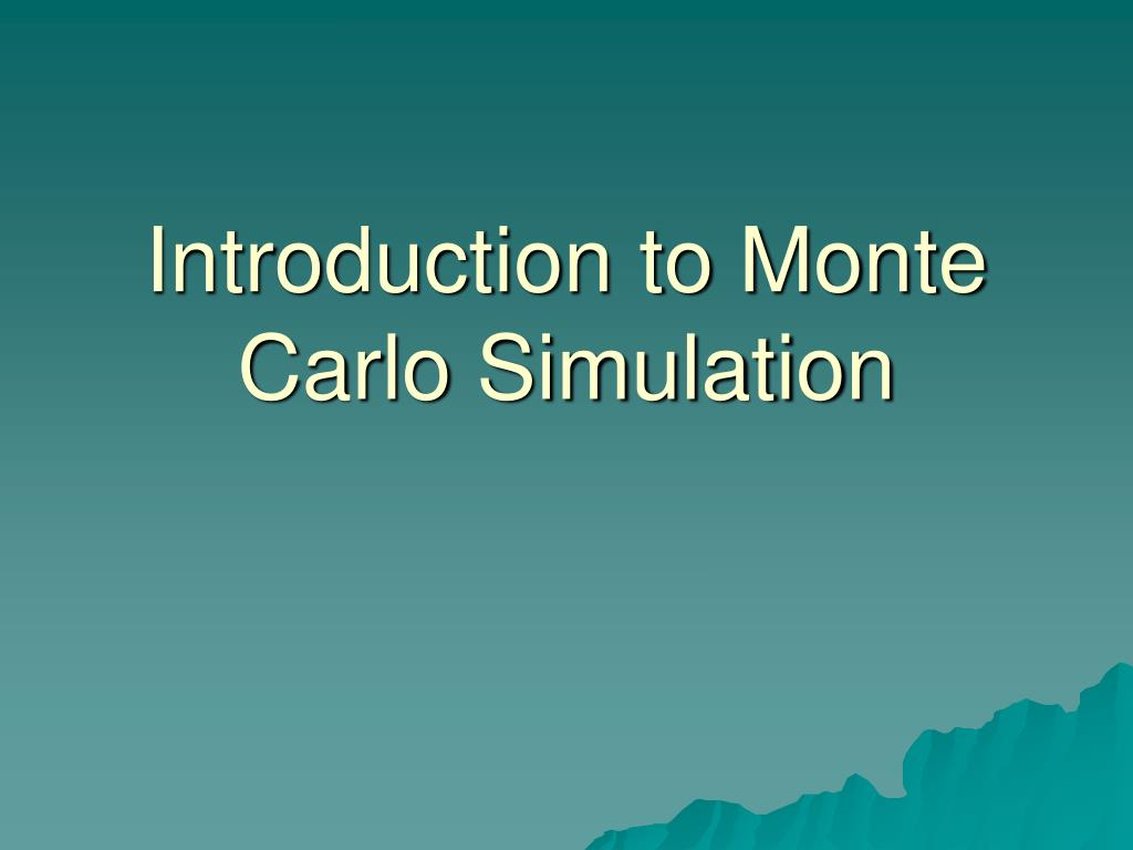 introduction to monte carlo simulation l.