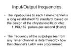 input output frequencies